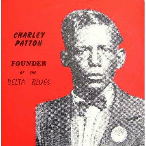 Charley Patton Founder Of The Delta Blues 1929 1934