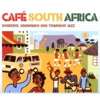 Café South Africa - Shebeens, Savannahs and Township Jazz