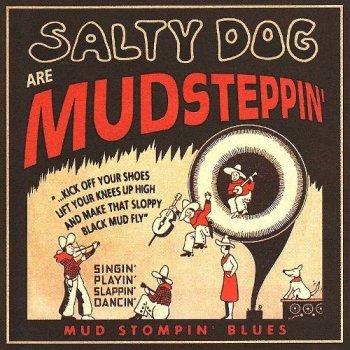 Salty Dog are Mudsteppin'