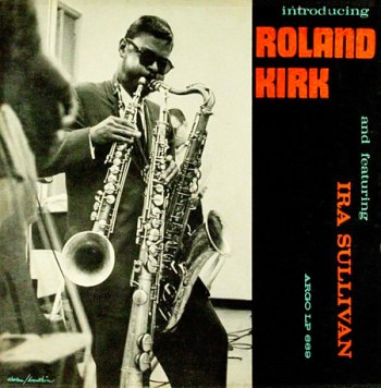 Introducing Roland Kirk [Argo 669]